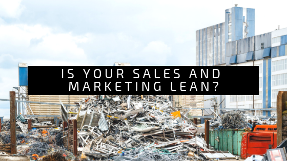 The 8 Wastes of Lean Sales & Marketing